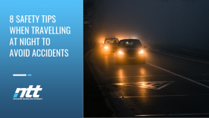 8 Safety Tips When Travelling at Night to Avoid Accidents