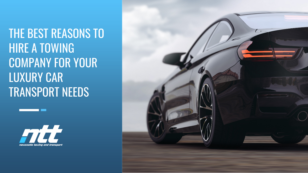 The best reasons to hire a towing company for your luxury car transport needs.