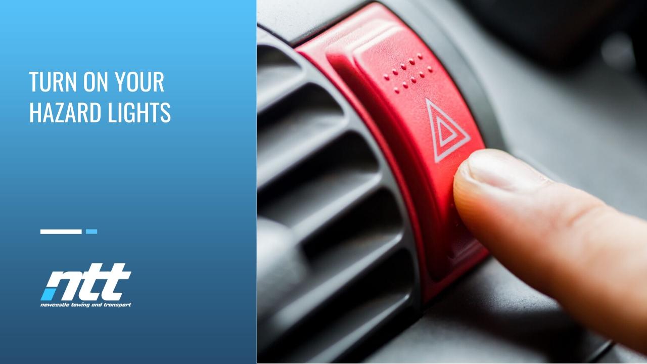 turn on your hazard lights
