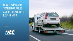 NSW Towing and Transport Rules and Regulations to Keep in Mind